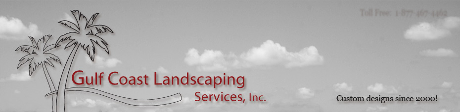 Gulf Coast Landscaping Services, Inc. - Servicing the Gulf Coast since 2000!